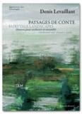 Denis Levaillant - Paysages de conte - Oeuvres pour orchestre et ensemble. 2 CD audio
