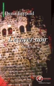 Denis Leypold - L'écuyer noir.