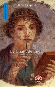 Denis Leypold - Le chant de Livia - Roman historique.