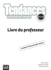 Denis Liakin et Natallia Liakina - Tendances C1/C2 - Livre du professeur, fichier d'évaluation inclus.