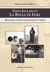 Denis Libeau - Emile Joulain et La Boule de Fort.