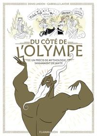 Denis Lindon et Gabrielle Lavoir - Du côté de l'Olympe - Un précis de mythologie savamment déjanté.