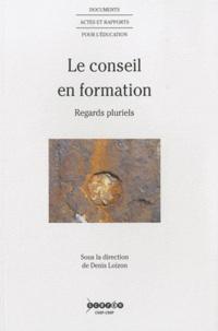 Denis Loizon - Le conseil en formation - Regards pluriels.