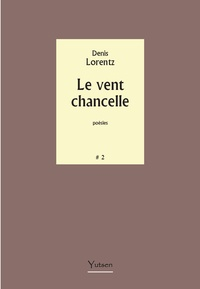 Denis Lorentz - Le vent chancelle.