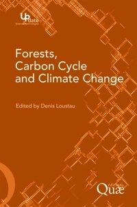 Denis Loustau - Forests, Carbon Cycles and Climate Change.