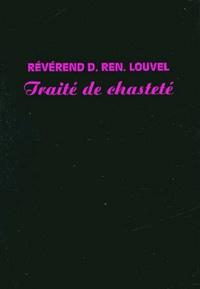 Denis Louvel - Traité de chasteté.