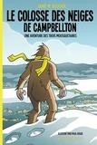 Denis M. Boucher et Paul Roux - Le colosse des neiges de Campbellton - Une aventure des trois mousquetaires.