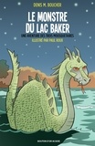 Denis M. Boucher et Paul Roux - Le monstre du lac Baker.