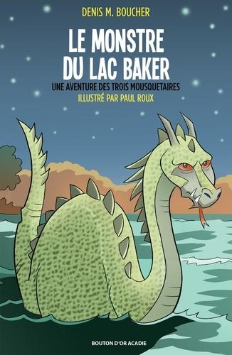 Une aventure des trois mousque  Le monstre du lac Baker