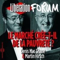 Denis Mac Shane et Shane Martin - Libération Forum : Le marché crée-t-il de la pauvreté ?.