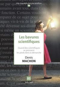 Denis Machon - Les bavures scientifiques - Quand des scientifiques se prennent les pieds dans la démarche.