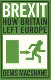 Denis MacShane - Brexit - How Britain Left Europe.