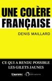 Denis Maillard - Une colère française - Métamorphose des relations sociales.