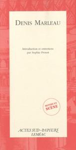 Denis Marleau et Sophie Proust - Denis Marleau.