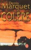 Denis Marquet - Colère.