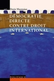 Denis Masmejan - Démocratie directe contre le droit international.