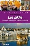 """Denis Matringe et Denis Matringe - Les Sikhs - Histoire et tradition des """"Lions du Panjab""""."""