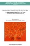Denis Mazeaud et Reiner Schulze - L'amorce d'un droit européen du contrat - La proposition de directive relative aux droits des consommateurs.