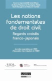 Denis Mazeaud et Mustapha Mekki - Les notions fondamentales du droit civil - Regards croisés franco-japonais.