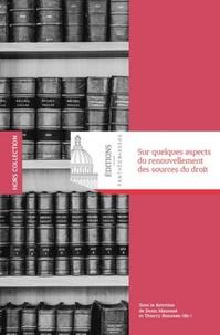 Denis Mazeaud et Thierry Bonneau - Sur quelques aspects du renouvellement des sources du droit.