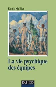Denis Mellier - La vie psychique des équipes - Institution, soin et contenance.