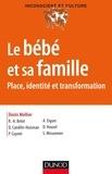 Denis Mellier et Rose-Angélique Belot - Le bébé et sa famille - Places, identités et transformations.