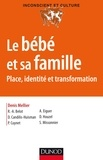 Denis Mellier - Le bébé et sa famille - Place, identité et transformation.