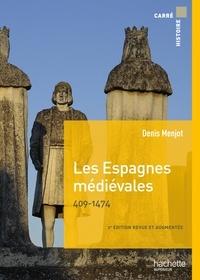 Denis Menjot - Les espagnes médiévales - 409-1474.