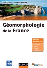 Denis Mercier - Géomorphologie de la France.
