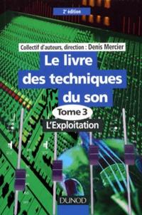 LE LIVRE DES TECHNIQUES DU SON. Tome 3, LExploitation, 2ème édition.pdf
