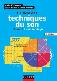 Denis Mercier - Le livre des techniques du son - Tome 2, La technologie.
