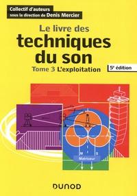 Téléchargement gratuit des livres best seller Le livre des techniques du son  - Tome 3, L'exploitation (French Edition) 9782100796274