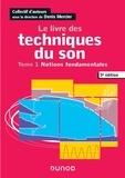 Denis Mercier - Le livre des techniques du son - Tome 1, Notions fondamentales.