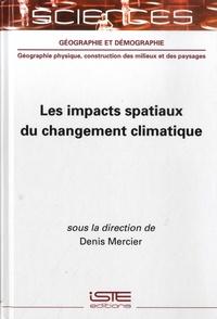 Denis Mercier - Les impacts spatiaux du changement climatique.
