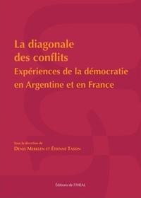 Denis Merklen et Etienne Tassin - La diagonale des conflits - Expériences de la démocratie en Argentine et en France.