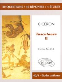 "Denis Merle - Cicéron, ""Tusculanes II""."