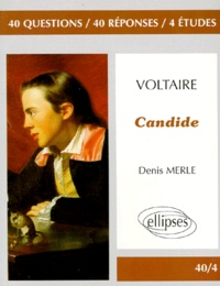 """Denis Merle - Voltaire, """"Candide"""" - 40 questions, 40 réponses, 4 études."""