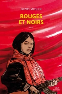 Denis Meslin - Rouges et noirs.