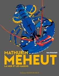 Denis-Michel Boëll - Mathurin Méheut - La mer et les marins.