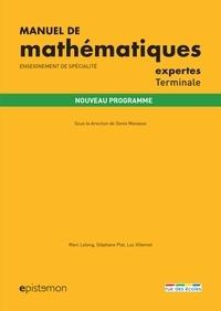 Denis Monasse et Marc Lelong - Manuel de mathématiques expertes Tle - Enseignement de spécialité.