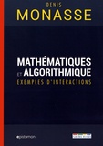 Denis Monasse - Mathématiques et algorithmique - Exemples d'interactions.