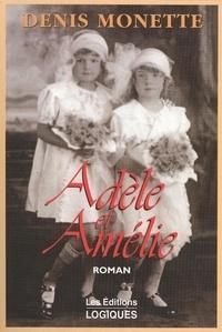 Denis Monette - Adèle et Amélie.