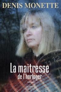 Denis Monette - La Maîtresse de l'horloger.