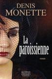 Denis Monette - La paroissienne.