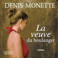 Denis Monette et Luc Mercure - La veuve du boulanger.