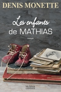 Denis Monette - Les Enfants de Mathias.