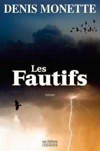Denis Monette - Les Fautifs.