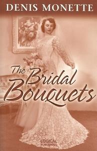 Denis Monette - The Bridal Bouquets.