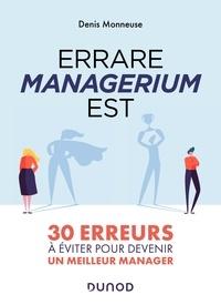 Denis Monneuse - Errare managerium est - 30 erreurs à éviter pour devenir un meilleur manager.