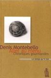Denis Montebello - Aller au menu - Chroniques gourmandes.